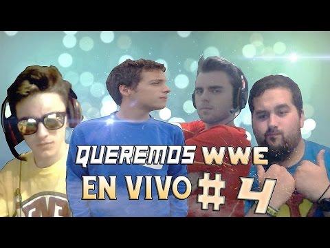 QUEREMOS WWE EN VIVO #4 con MrLuiseteRayman, Javiviur y RawdioTGW