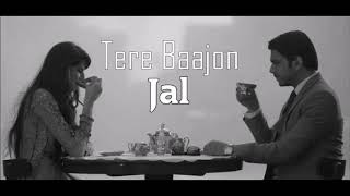Jal - Tere Baajon (lyrics) - YouTube