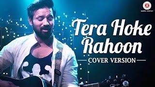 Tera Hoke Rahoon Cover  Trishna The Band