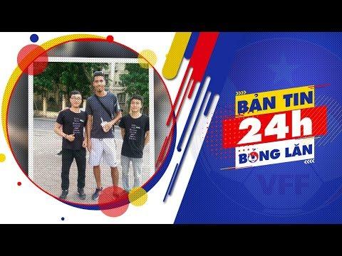 24h BÓNG LĂN SỐ 43 | Hậu vệ nổi tiếng M.U tới Việt Nam du lịch
