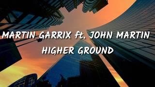 MARTIN GARRIX ft. JOHN MARTIN - HIGHER GROUND (lyrics)