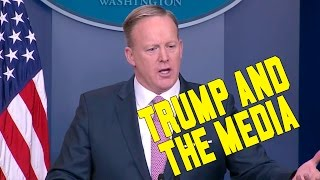 White House press secretary Sean Spicer on Trump Administration's relationship with the media