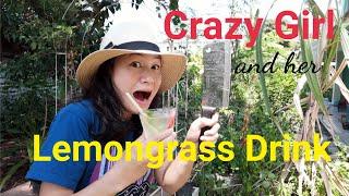 Crazy girl and her Lemongrass drink สอนทำน้ำตะไคร้เเบบไม่ค่อยเต็ม