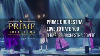 Prime Orchestra - Love to Hate You (Erasure Orchestra Cover)