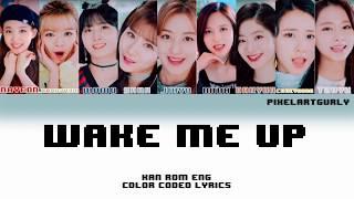 TWICE (트와이스)   Wake Me Up (Color Coded Kan Rom Eng Lyrics) [PixelArtGurly]