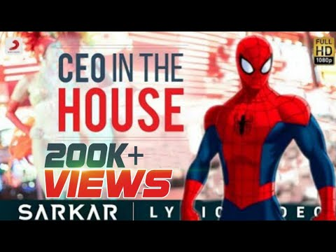 "Download ""CEO in the house"" song from sarkar ""spiderman"" version HD Mp4 3GP Video and MP3"