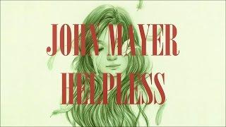 John Mayer - Helpless (Lyrics)