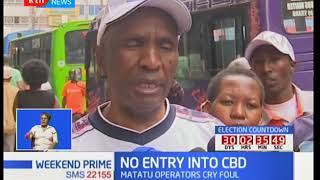No entry into CBD : Matatu operators  cry foul