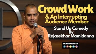Crowd Work & An Interrupting Audience Member   Stand Up Comedy By Rajasekhar Mamidanna