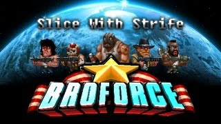 BroForce - Slice With Strife