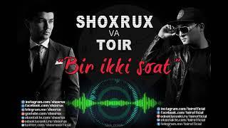 TOIR FT.SHOXRUX - BIR IKKI SOAT 2018 (official music version)
