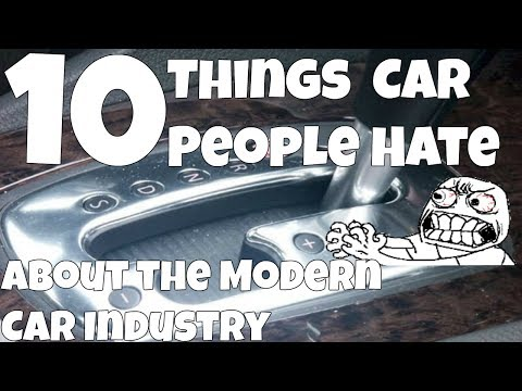 10 Things Car People Hate About The Modern Car Industry