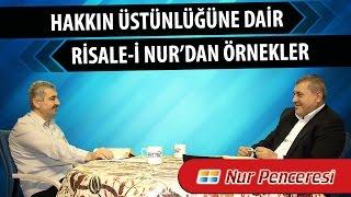 Risale-i Nur Müzakereleri - Hakkın üstünlüğüne dair Risale-i Nur'dan örnekler