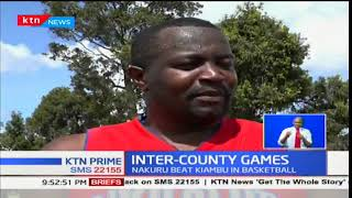 Inter-county games: Nakuru beat Kiambu in basketball