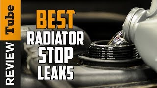 ✅Radiator Leak: Best Radiator Stop Leak 2019 (Buying Guide)