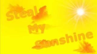 Steal My Sunshine by len (see Desc. for Lyrics)
