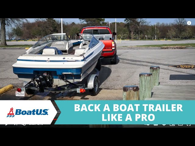 How To Back a Boat Trailer Like a Pro | BoatUS