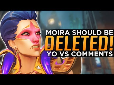 Overwatch: Should Moira Be DELETED!? - YO vs Comments