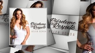 "Helen Ochoa  ""Pierdeme El Respeto"" (Audio)"