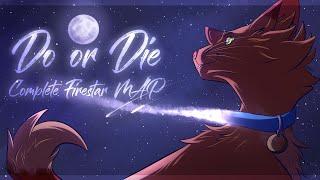 Do or Die [Complete Firestar M.A.P]