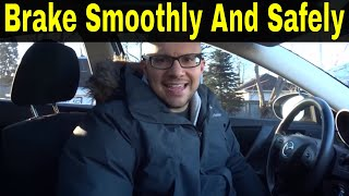 How To Brake Smoothly And Safely-Beginner Driving Lesson