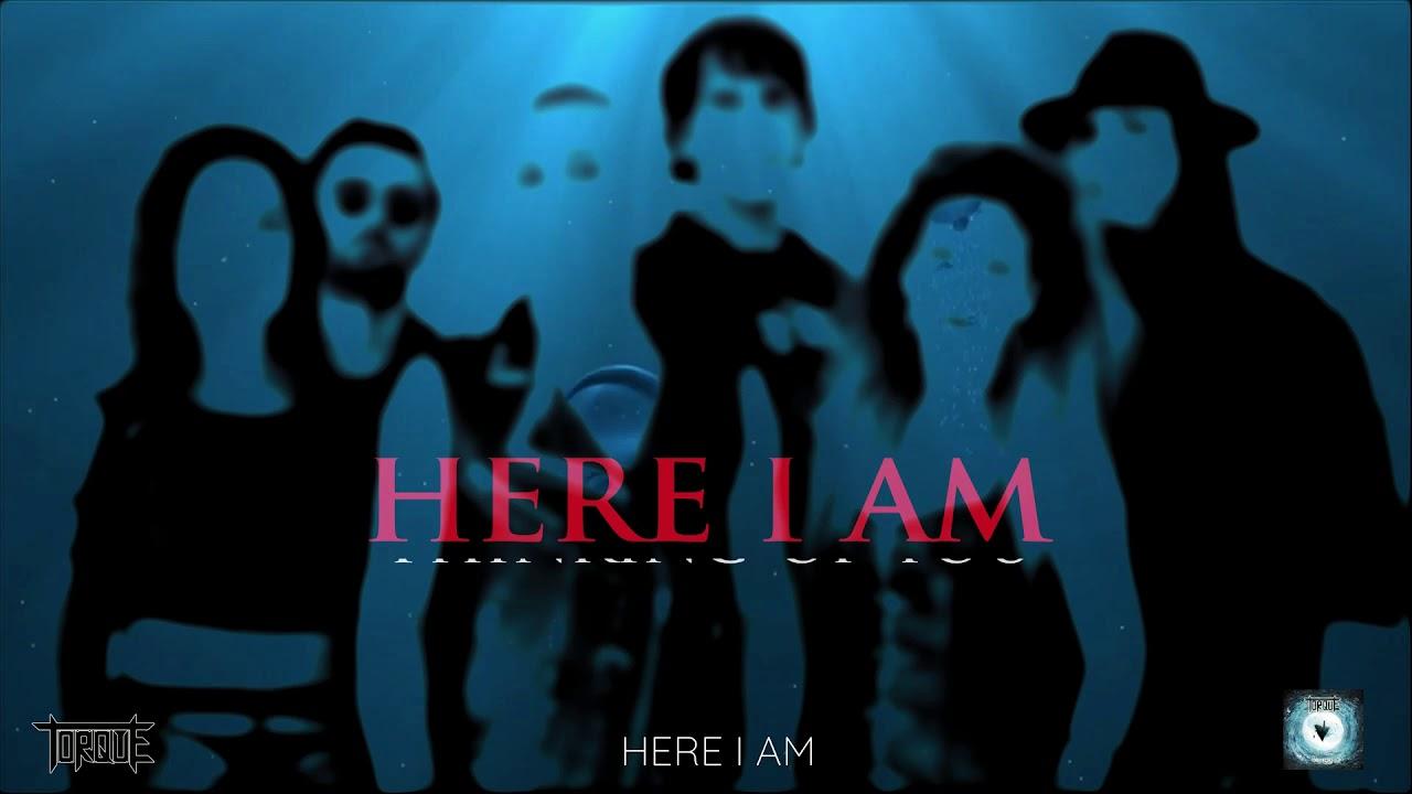 TORQUE - Here I Am