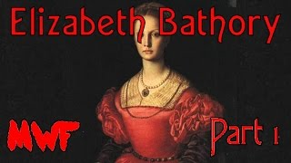 Elizabeth Bathory Part 1 - Murder With Friends