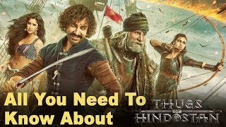 All You Need To Know About Thugs Of Hindostan | ठग्स ऑफ़ हिंदोस्तान