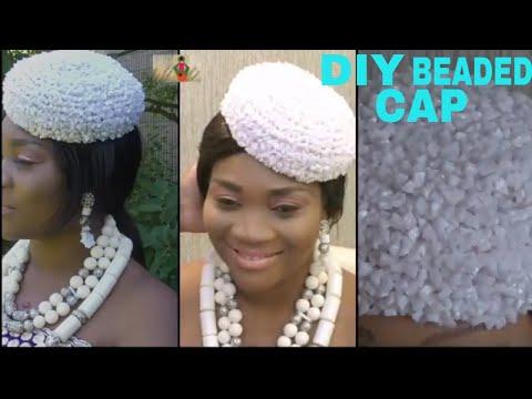 DIY BEADED CAP/ how to do the Nigeria bridal beaded cap.