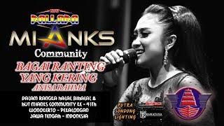 BAGAI RANTING YANG KERING - ANISA RAHMA NEW PALLAPA - MIANKS COMMUNITY WONOKERTO 2018