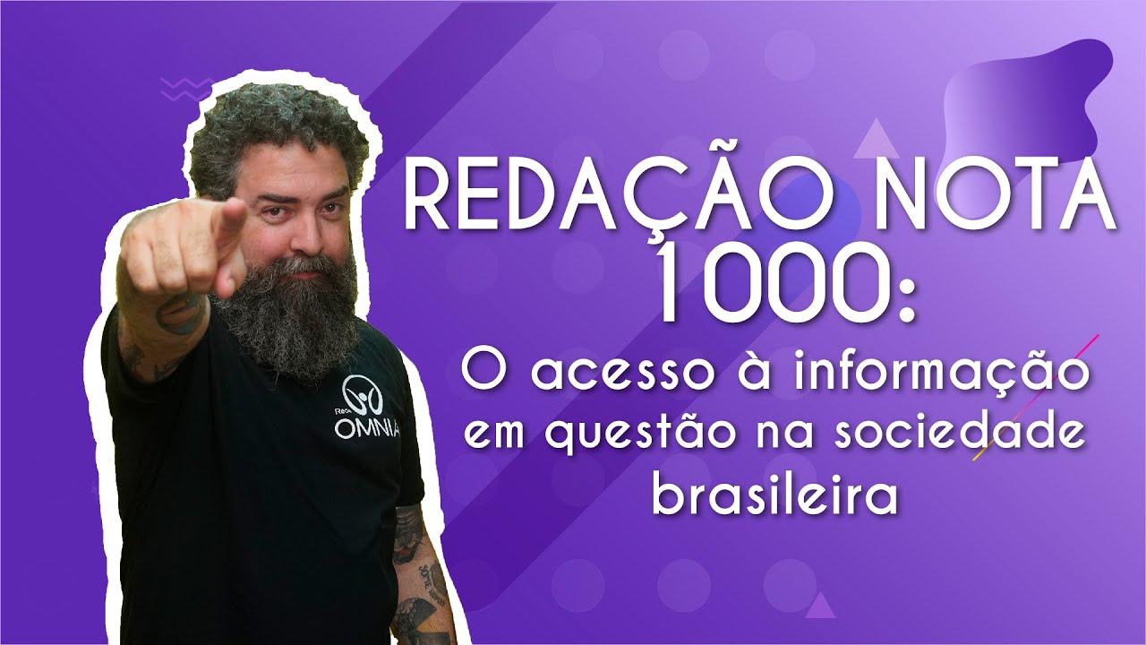 REDAÇÃO NOTA 1000 | O acesso à informação em questão na sociedade brasileira