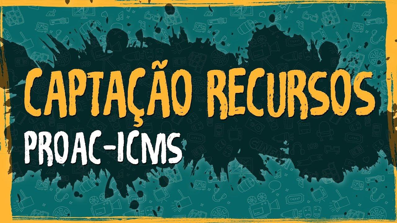 Captação Recursos – PROAC-ICMS