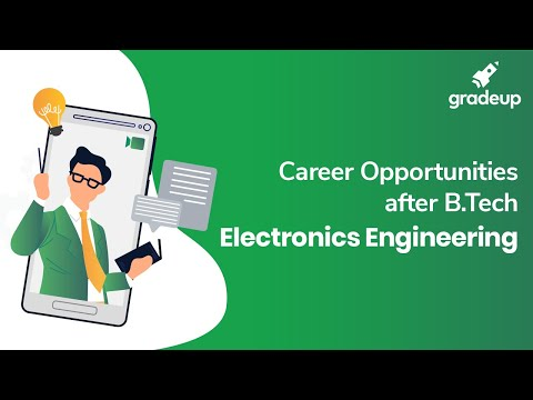 What are the Career Opportunities after B.Tech in Electronics Engineering | Gradeup