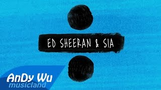 Ed Sheeran & Sia - Shape of You / The Greatest / Cheap Thrills