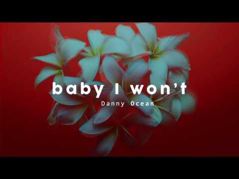 Danny Ocean - Baby I Won't (Official Audio)