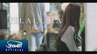 [MV] SB19 - TILALUHA