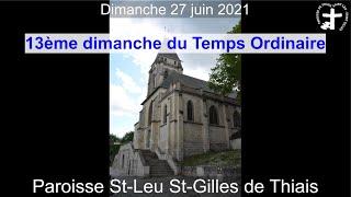 2021-06-27_11h – Messe du 13ème dimanche du Temps Ordinaire