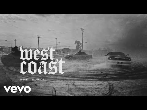 "G-Eazy – ""West Coast"" ft. Blueface"