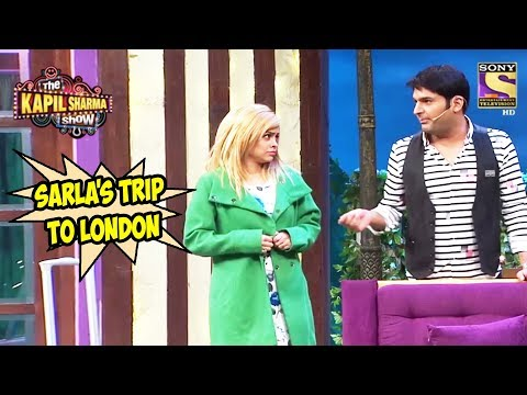 Kapil Comments On Sarla's Trip To London – The Kapil Sharma Show