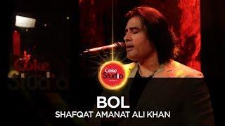Bol (Coke Studio)  Shafqat Amanat Ali Khan