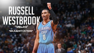 """Russell Westbrook ▷ """"Timeless"""" ᴴᴰ"""