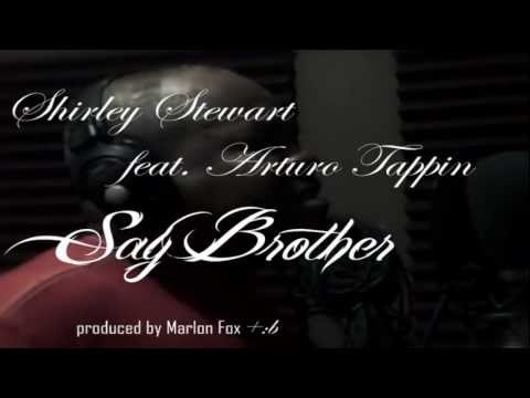 Shirley Stewart feat. Arturo Tappin - Say Brother[2012][VIDEO MONTAGE]