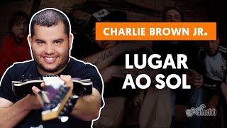 LUGAR AO SOL - Charlie Brown Jr. | Como tocar na guitarra