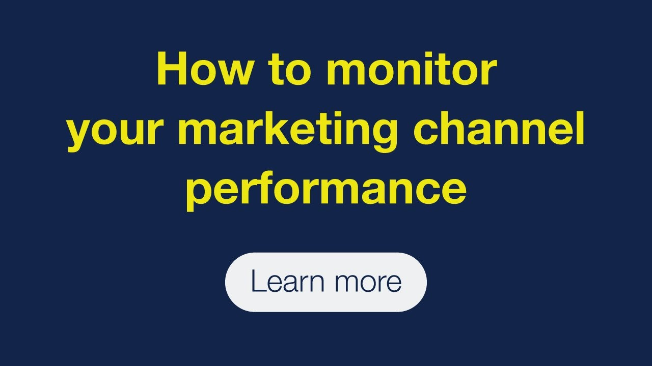 How to monitor your marketing channel performance