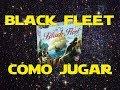 Black Fleet: C mo Jugar tutorial