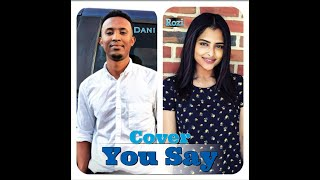 You Say : Cover by Danny & Rozi