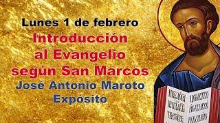 1 de febrero, 8 tarde: Introducción al Evangelio según san Marcos