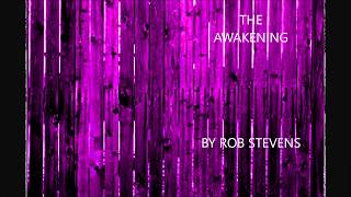 rob stevens – the awakening