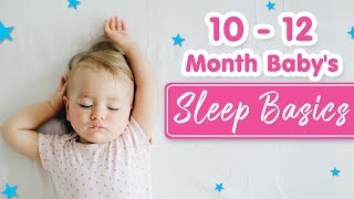 10 To 12 Month Old Baby's Sleep Basics