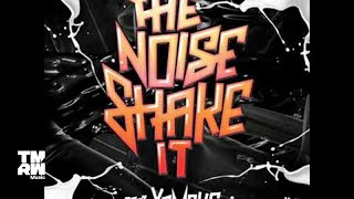 The Noise feat. Xamplify - Shake It